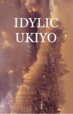 Idylic Ukiyo by NotLessThanWorthless