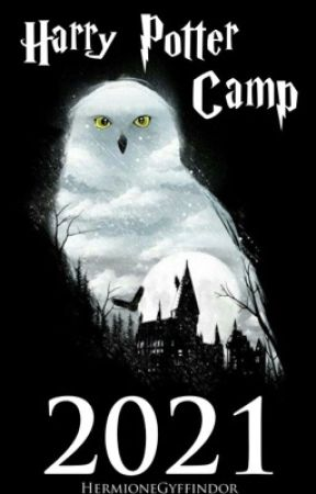 Harry Potter Camp 2021®  by HermioneGyffindor