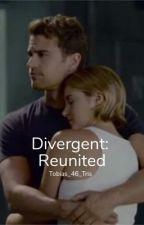 Divergent: Reunited by Tobias_46_Tris