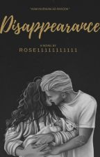 Disappearance by Magnolia_Rose13