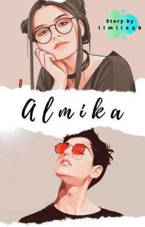 ALMIKA [On Going] by ilmiiaqb