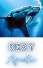 REXY - GOING AQUATIC by AneeruthPartha