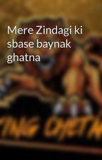 Mere Zindagi ki sbase baynak ghatna द्वारा targettopic