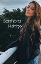 Senhora Hidalgo (Reescrita), de harmo_uniter