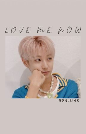 LOVE ME NOW - norenmin by r9njuns