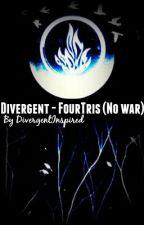 Divergent - FourTris (No war) by DivergentInspired