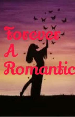 Forever a Romantic by 21AJP99