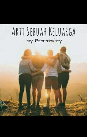 Arti Sebuah Keluarga by Fzhrmhdnty