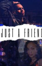 Just a friend (Chris brown fanfic) by breezybabess_pt2