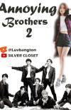 ANNOYING BROTHERS 2 [COMPLETED]✔ cover