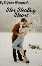 Her Healing heart  by SrijeetaBhowmick