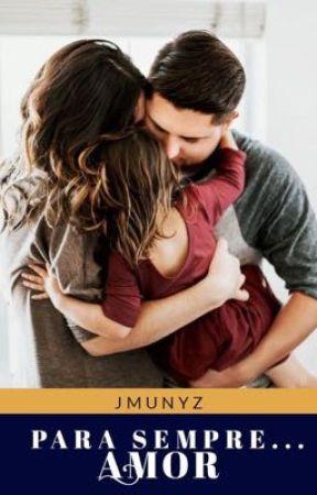 Para sempre...amor Spin-off do livro de Mariana e Leonardo  by JMunyz