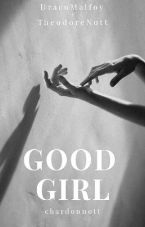 GOOD GIRL by chardonnott