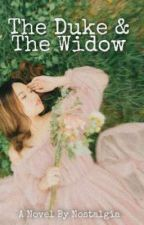 🌷The Duke and The Widow🌷  by Truth_Nostalgia