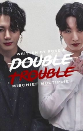 Double Trouble | Jungkook by azurenights