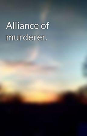Alliance of murderer. by Paul773