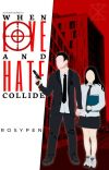 When Love and Hate Collide [Completed] cover