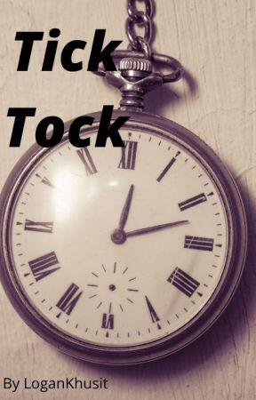 Tick Tock by LoganKhusit
