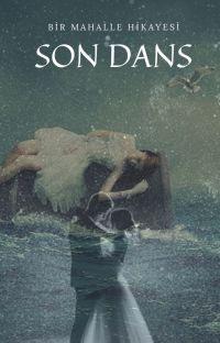 SON DANS (Mahalle Hikayesi 1)  -TAMAMLANDI- cover