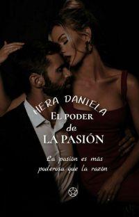 El Poder De La Pasión (+18) [ Sin Corregir]©️✔ cover