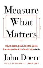 Measure What Matters by John Doerr by mesixury2909