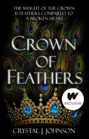 Crown of Feathers (Book 2 of the Crown Trilogy) by CrystalJJohnson