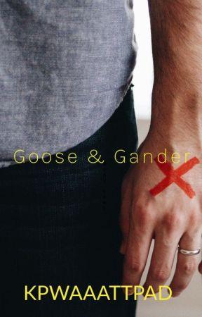 Goose & Gander by KPWaaattpad