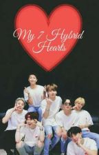 My 7 Hybrid Hearts [Slow Updates]{Might be ON HOLD} by WorldwideFlirt
