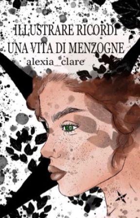 Illustrare ricordi Una vita di menzogne by Alexia_Clare001