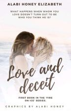 Love and Deceit: Fire on Ice by Alabi_Honey