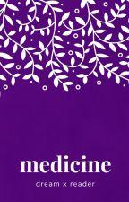 medicine     dwt x reader by purpledenjoyer
