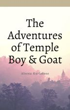 The Adventures of Temple Boy & Goat by laklag105