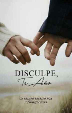 Disculpe, te amo [COMPLETA] by Adrynebot