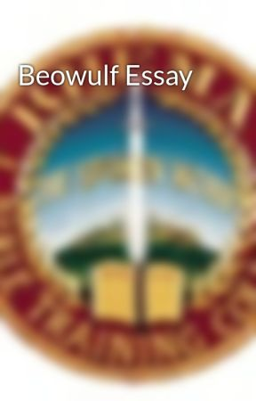Beowulf Essay  by Helives09