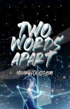 Two Worlds Apart (World Series #1) ni MidnightXAssasin