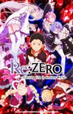 [Book 1] Re: Zero -  Chaotic Asshole in Another World by datfeed