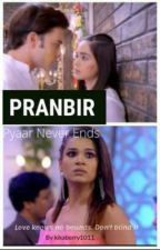 Pranbir: Pyaar Never Ends{Slow Updates} by kikaberry1011