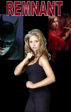 REMNANT :  Buffy, the Vampire Slayer  meets Batman and the Red Rider by radnik97