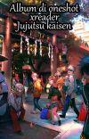 Jujutsu Kaisen x Reader (Varie) cover