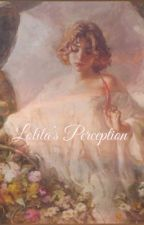 Lolita's Perception  by cherrytaintedstarlet