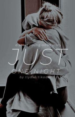Just One Night   ✓ by 1dgurlwrites