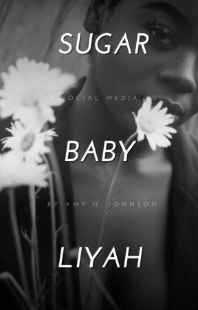 Sugar Baby Liyah | A Social Media AU (Coming Soon) by AmyNJohnson93