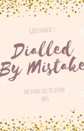 Dialled By Mistake by girlyfanco