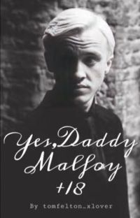 Yes, Daddy malfoy || +18 || dracomalfoy fanfiction  cover