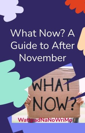 Now What? by WattpadNaNoWriMo