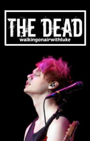 The Dead [m.g.c] by walkingonairwithluke