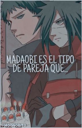 DRABBLES ⸾⸾⸾ MadaObi as the type of couple by MoonObito
