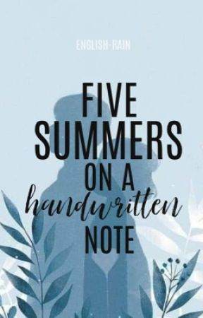 Five Summers on a Handwritten Note by english-rain