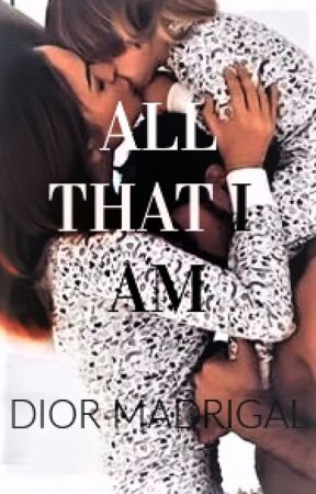 All That I Am by diormadrigal