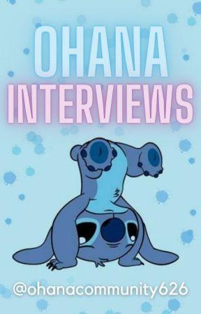 Ohana Interviews by OhanaCommunity626